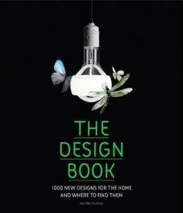 Download ebook The Design Book: 1,000 New Designs for the Home & Where to Find Them