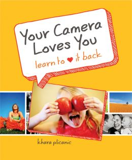 Download Your Camera Loves You: Learn to Love It Back