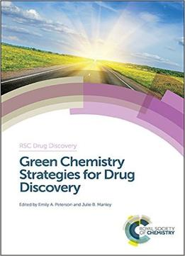 Download Green Chemistry Strategies For Drug Discovery