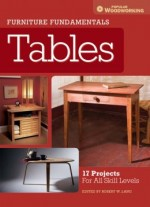 Furniture Fundamentals – Tables: 17 Projects For All Skill Levels