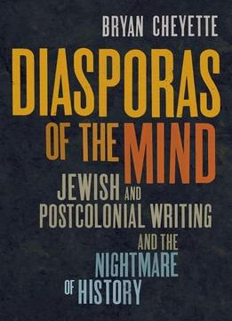 Download Diasporas Of The Mind: Jewish & Postcolonial Writing & The Nightmare Of History