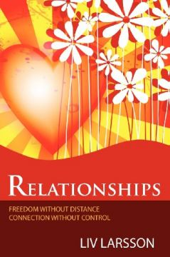 Download ebook Relationships, Freedom Without Distance, Connection Without Control