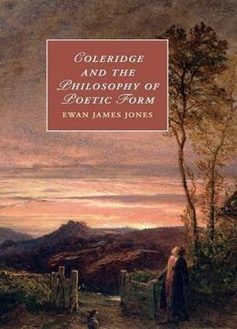 Download Coleridge & The Philosophy Of Poetic Form