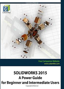 Download ebook Solidworks 2015 A Power Guide For Beginner & Intermediate Users