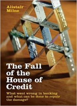 Download ebook The Fall Of The House Of Credit