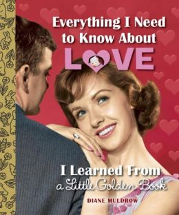 Download ebook Everything I Need to Know About Love I Learned From a Little Golden Book