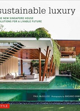 Download Sustainable Luxury: The New Singapore House, Solutions For A Livable Future