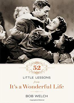 Download 52 Little Lessons from It's a Wonderful Life