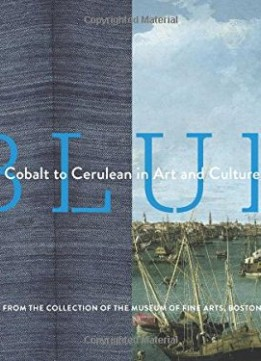 Download ebook Blue: Cobalt To Cerulean In Art & Culture