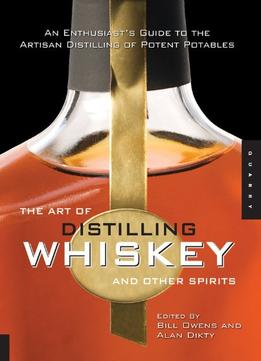 Download ebook The Art of Distilling Whiskey & Other Spirits