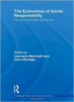 The Economics of Social Responsibility: The World of Social Enterprises