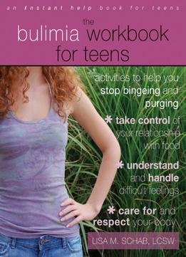 Download ebook The Bulimia Workbook For Teens
