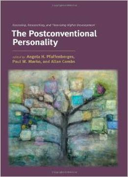 Download ebook The Postconventional Personality: Assessing, Researching, & Theorizing Higher Development