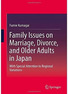 Download ebook Family Issues On Marriage, Divorce, & Older Adults In Japan