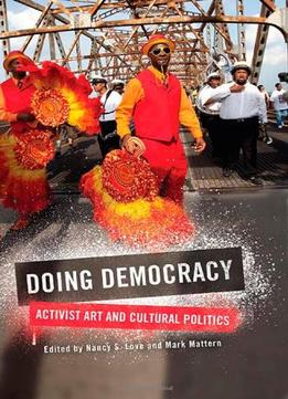 Download Doing Democracy: Activist Art & Cultural Politics