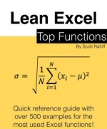 Lean Excel: Top Functions: Quick Reference Guide with 500 Examples!
