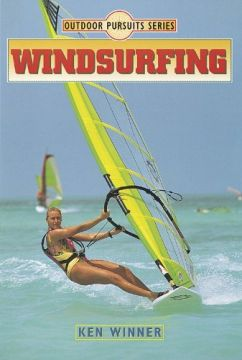 Download Windsurfing (Outdoor Pursuits Series)