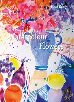 Download The Magic Of Watercolour Flowers
