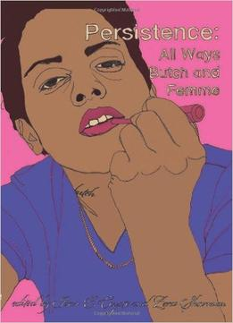 Download ebook Persistence: All Ways Butch & Femme