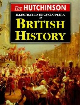Download The Hutchinson Illustrated Encyclopedia of British History