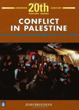 Download Conflict in Palestine: Jews, Arabs & the Middle East Since 1900
