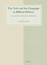 The Verb And The Paragraph In Biblical Hebrew: A Cognitive-linguistic Approach