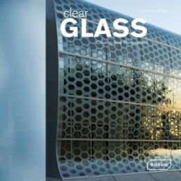 Download Clear Glass: Creating New Perspectives