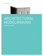 Architectural Modelmaking, 2nd Edition