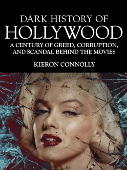 Download Dark History of Hollywood, A Century of Greed, Corruption, & Scandal Behind the Movies