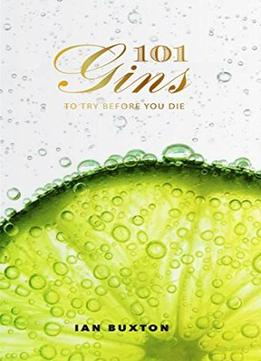 Download ebook 101 Gins To Try Before You Die