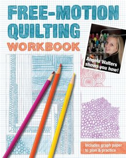 Download Free-Motion Quilting Workbook: Angela Walters Shows You How!