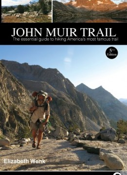 Download John Muir Trail: The Essential Guide to Hiking America's Most Famous Trail