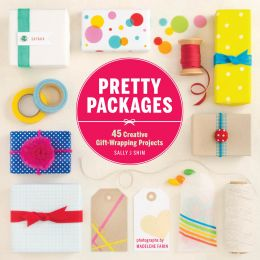 Download Pretty Packages: 45 Creative Gift-Wrapping Projects
