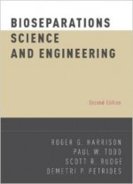 Bioseparations Science And Engineering (2nd Edition)