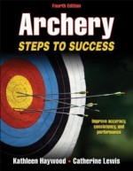 Archery: Steps to Success, 4th edition