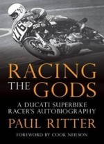 Racing The Gods: A Ducati Racer's Autobiography