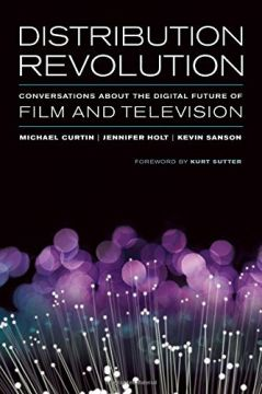 Download Distribution Revolution: Conversations about the Digital Future of Film & Television