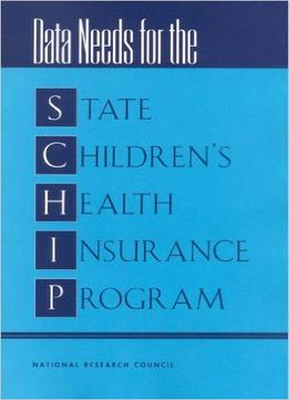 Download ebook Data Needs for the State Children's Health Insurance Program