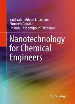 Download Nanotechnology For Chemical Engineers