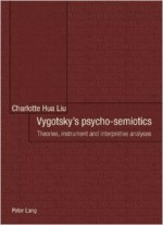 Vygotsky's psycho-semiotics: Theories, instrument and interpretive analyses