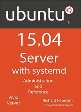 Download Ubuntu 15.04 Server With Systemd: Administration & Reference