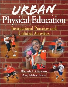 Download Urban Physical Education: Instructional Practices & Cultural Activities