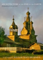 Architecture At The End Of The Earth: Photographing The Russian North