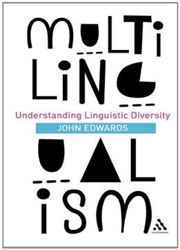 Download Multilingualism: Understanding Linguistic Diversity