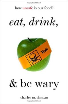 Download Eat, Drink, & Be Wary: How Unsafe Is Our Food?
