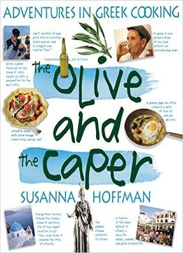 Download ebook The Olive & The Caper: Adventures In Greek Cooking