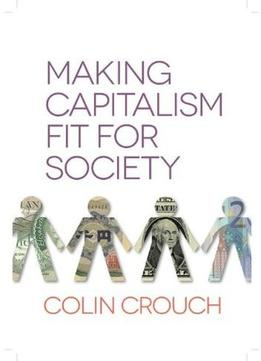 Download Making Capitalism Fit For Society
