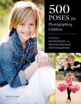 Download 500 Poses for Photographing Children