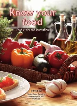 Download Know Your Food: Food Ethics & Innovation: Eursafe 2015 Cluj-napoca, Romania 28-30 May 2015