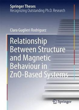 Download Relationship Between Structure & Magnetic Behaviour In Zno-based Systems
